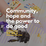 Community, Hope and the Power to Do Good